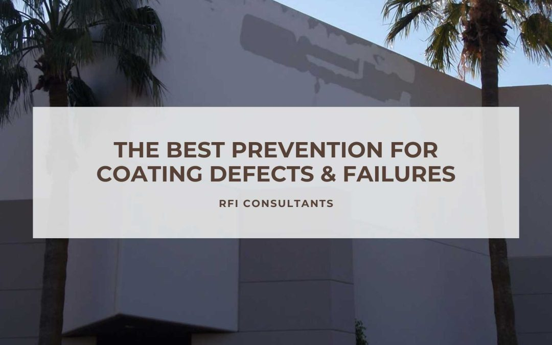 The Best Prevention for Coating Defects & Failures